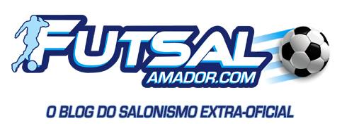 FutsalAmador.com - Blog do Salonismo Extra-Oficial
